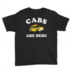 cabs are here Youth Tee | Artistshot