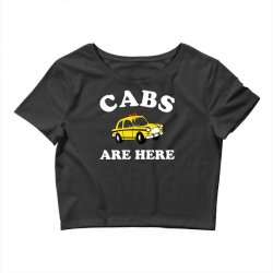 cabs are here Crop Top | Artistshot