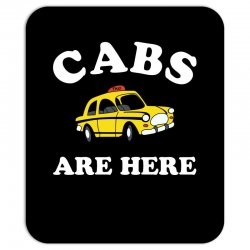cabs are here Mousepad | Artistshot