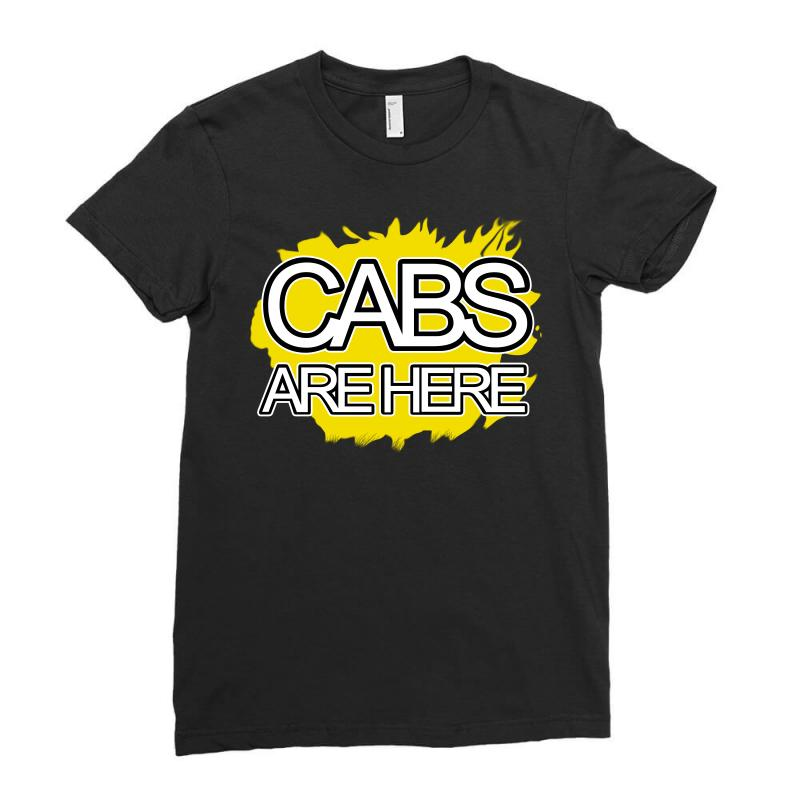Cabs Are Here Ladies Fitted T-shirt | Artistshot