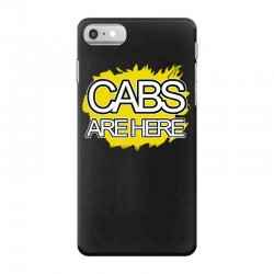 cabs are here iPhone 7 Case | Artistshot