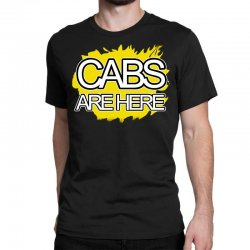 cabs are here Classic T-shirt | Artistshot