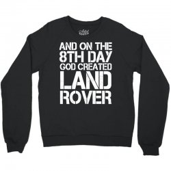 god created land rover Crewneck Sweatshirt | Artistshot