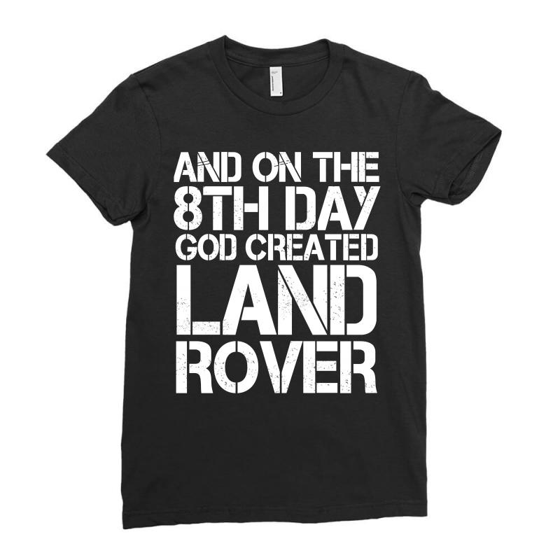 God Created Land Rover Ladies Fitted T-shirt | Artistshot