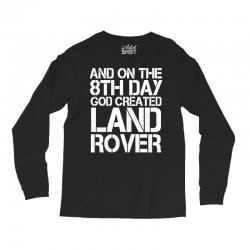 god created land rover Long Sleeve Shirts | Artistshot