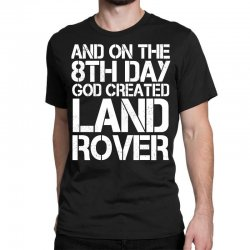 god created land rover Classic T-shirt | Artistshot