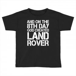 god created land rover Toddler T-shirt | Artistshot