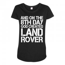 god created land rover Maternity Scoop Neck T-shirt | Artistshot