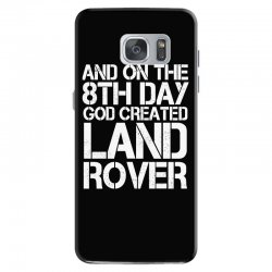 god created land rover Samsung Galaxy S7 Case | Artistshot