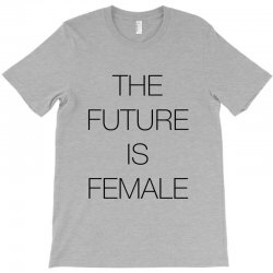 the future is female for light T-Shirt | Artistshot