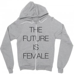 the future is female for light Zipper Hoodie | Artistshot