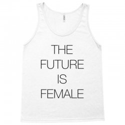 the future is female for light Tank Top | Artistshot