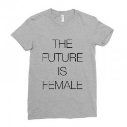 the future is female for light Ladies Fitted T-Shirt | Artistshot