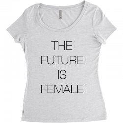 the future is female for light Women's Triblend Scoop T-shirt | Artistshot