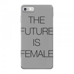 the future is female for light iPhone 7 Case | Artistshot