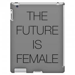 the future is female for light iPad 3 and 4 Case | Artistshot