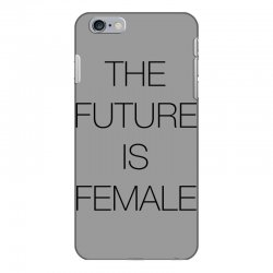 the future is female for light iPhone 6 Plus/6s Plus Case | Artistshot