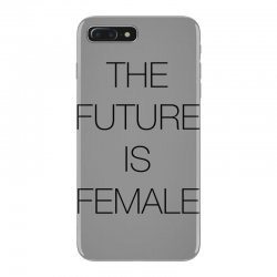 the future is female for light iPhone 7 Plus Case | Artistshot