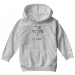 the future is female for light Youth Hoodie | Artistshot