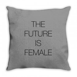 the future is female for light Throw Pillow | Artistshot