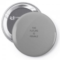 the future is female for light Pin-back button | Artistshot