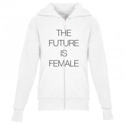 the future is female for light Youth Zipper Hoodie | Artistshot
