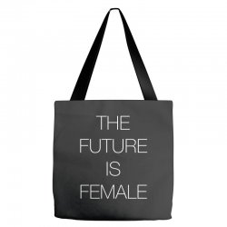 the future is female for dark Tote Bags | Artistshot