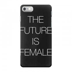 the future is female for dark iPhone 7 Case | Artistshot