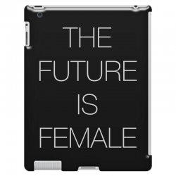 the future is female for dark iPad 3 and 4 Case | Artistshot