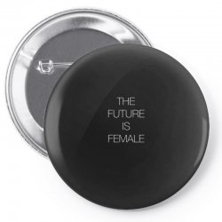 the future is female for dark Pin-back button | Artistshot