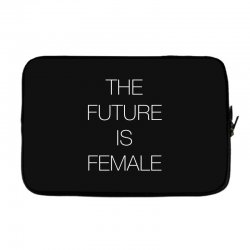 the future is female for dark Laptop sleeve | Artistshot