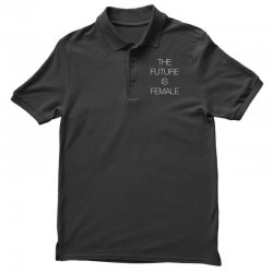 the future is female for dark Polo Shirt | Artistshot