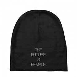 the future is female for dark Baby Beanies | Artistshot