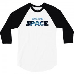 give me space 3/4 Sleeve Shirt | Artistshot