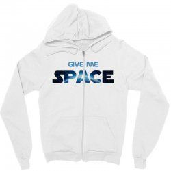 give me space Zipper Hoodie | Artistshot