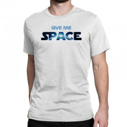 give me space Classic T-shirt | Artistshot
