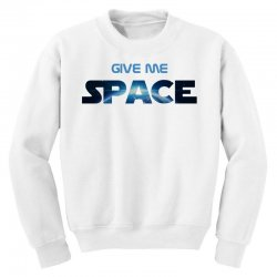 give me space Youth Sweatshirt | Artistshot