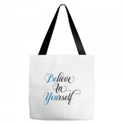 believe in yourself for light Tote Bags | Artistshot