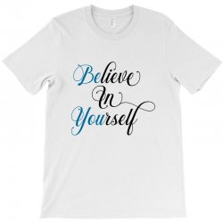 believe in yourself for light T-Shirt | Artistshot