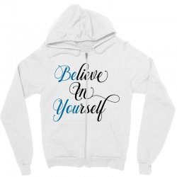 believe in yourself for light Zipper Hoodie | Artistshot