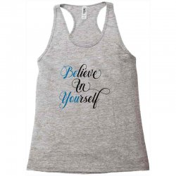 believe in yourself for light Racerback Tank | Artistshot