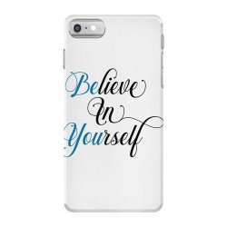 believe in yourself for light iPhone 7 Case | Artistshot