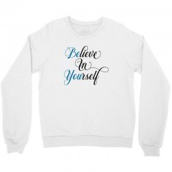 believe in yourself for light Crewneck Sweatshirt | Artistshot