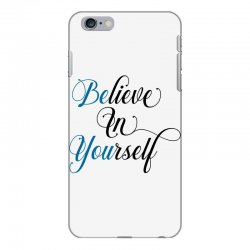 believe in yourself for light iPhone 6 Plus/6s Plus Case | Artistshot