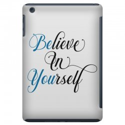 believe in yourself for light iPad Mini Case | Artistshot