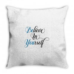 believe in yourself for light Throw Pillow | Artistshot