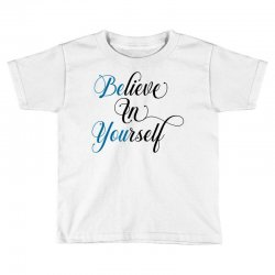 believe in yourself for light Toddler T-shirt | Artistshot