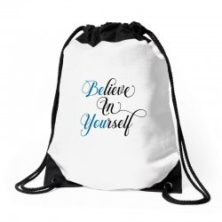 believe in yourself for light Drawstring Bags | Artistshot