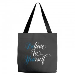 believe in yourself for dark Tote Bags | Artistshot