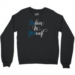 believe in yourself for dark Crewneck Sweatshirt | Artistshot